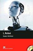 Macmillan Readers - Pre-Intermediate: I, Robot + extra exercises and 2 CDs - Isaac Asimov -
