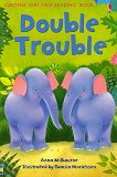 Usborne Very First Reading - Book 1: Double Trouble - Anna Milbourne -