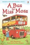 Usborne Very First Reading - Book 3: A Bus for Miss Moss - Mairi Mackinnon -