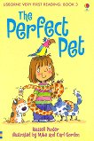 Usborne Very First Reading - Book 3: The Perfect Pet - Russell Punter -