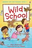 Usborne Very First Reading - Book 11: Wild School - Mairi Mackinnon -