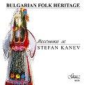 Bulgarian Folk Heritage - Stefan Kanev -