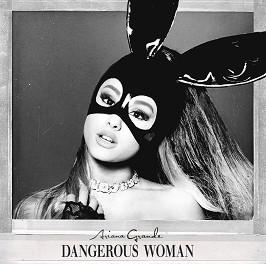 Ariana Grande - Dangerous Woman -