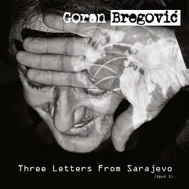 Goran Bregovic - Three Letters From Sarajevo -
