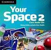 Your Space - Ниво 2 (A2): 3 CD с аудиоматериали : Учебна система по английски език - Martyn Hobbs, Julia Starr Keddle -
