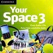 Your Space - Ниво 1 (B1): 3 CD с аудиоматериали Учебна система по английски език -