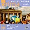 Prima. Deutsch fur Jugendliche- ниво B1 – B2. Комплект CD по немски език -