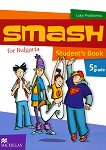 Smash for Bulgaria: Учебник за 5. клас : Учебна система по английски език - Luke Prodromou -