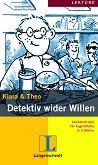 Lektüre - Stufe 1 (A1 - A2) : Detektiv wider Willen - Klara, Theo -