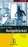 Lektüre - Stufe 2 (A2) : Ausgetrickst - Klara, Theo -