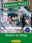 Berliner Platz Neu: Учебна система по немски език : Ниво 2 (A2): Комплект: учебник + 2 CD и Treffpunkt D-A-CH - Christiane Lemcke, Lutz Rohrmann, Theo Scherling, Christian Seiffert - помагало