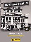 Berliner Platz Neu: Учебна система по немски език : Ниво 3 (B1): Книга за учителя - Susan Kaufmann, Anne Köker -