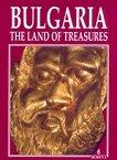 Bulgaria - the Land of Treasures - книга