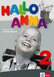 Hallo Anna - Ниво 2: Учебна тетрадка Учебна система по немски език за деца -