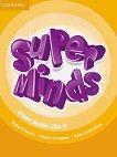 Super Minds - ниво 5 (A2): 4 CD с аудиоматериали по английски език -