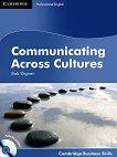 Communicating Across Cultures: Учебен курс по английски език : Ниво B1 - B2: Учебник + CD - Bob Dignen -