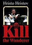 Kill the Wanderer -