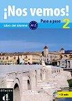 ¡Nos vemos! Paso a paso - Модул 2 (A1.2): Учебник за интензивно обучение + CD Учебна система по испански език -