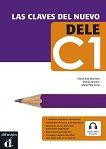 Las claves del nuevo DELE - ниво C1: Учебно помагало по испански език + аудиоматериали - María Pilar Soria, María José Martínez, Daniel Sánchez -