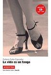 América Latina: Argentina : Ниво B1: La vida es un tango + CD - Dolores Soler-Espiauba - книга