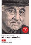 América Latina: Chile Ниво B1: Mirta y el viejo señor + CD -