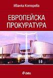 Европейска прокуратура - Иванка Которова -