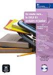 En Route Vers... le DELF Scolaire et Junior - ниво B1: Учебник по френски език + CD -