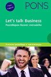 Let's talk Business: Самоучител по разговорен бизнес английски език : Ниво B1 - B2: Комплект от 2 помагала + 4 аудио CD - учебник