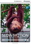 Cambridge Discovery Education Interactive Readers - Level A1+: Slow Motion. Taking Your Time -