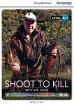 Cambridge Discovery Education Interactive Readers - Level A1+: Shoot to Kill. Why We Hunt - Kathryn O'Dell -