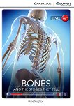Cambridge Discovery Education Interactive Readers - Level A2+: Bones and The Stories They Tell - Diane Naughton -