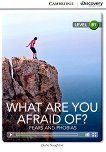 Cambridge Discovery Education Interactive Readers - Level B1: What Are You Afraid Of? Fears And Phobias - Diane Naughton -