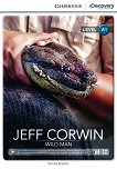 Cambridge Discovery Education Interactive Readers - Level A1: Jeff Corwin. Wild Man - Kenna Bourke -