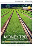 Cambridge Discovery Education Interactive Readers - Level B2+: Money Tree. The Business of Organics - Caroline Shackleton, Nathan Paul Turner -