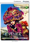 Cambridge Discovery Education Interactive Readers - Level B1: Venice. The Floating City - Diane Naughton -