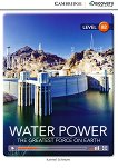Cambridge Discovery Education Interactive Readers - Level B2: Water Power. The Greatest Force on Earth -