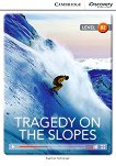 Cambridge Discovery Education Interactive Readers - Level B2: Tragedy on The Slopes -