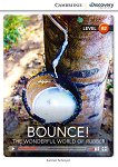 Cambridge Discovery Education Interactive Readers - Level B2: Bounce! The Wonderful World of Rubber -