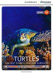 Cambridge Discovery Education Interactive Readers - Level B2: Turtles. Ancient Symbol / Modern Survivor -