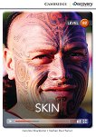 Cambridge Discovery Education Interactive Readers - Level B2: Skin - Caroline Shackleton, Nathan Paul Turner -