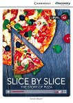 Cambridge Discovery Education Interactive Readers - Level A2: Slice by Slice. The Story of Pizza - Simon Beaver -