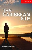 Cambridge English Readers - Ниво 1: Beginner/Elementary The Caribbean File  -