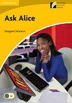 Cambridge Experience Readers - Ниво 2: Elementary/Lower Intermediate Ask Alice -