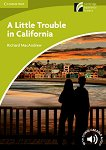 Cambridge Experience Readers - Ниво Starter/Beginner : A Little Trouble in California - Richard MacAndrew -