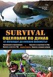 Survival - книга 6: Оцеляване по Дунав. От Инголщат до нулевия километър - Людмил Георгиев -