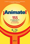 Animate: 155 примерни тестови упражнения за олимпиадата по испански език 8-12 клас - Рая Данон, Даниела Кох-Кожухарова, Милена Маринкова, Станимир Мичев, Венета Сиракова - учебна тетрадка