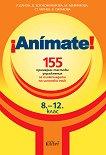 Animate: 155 примерни тестови упражнения за олимпиадата по испански език 8-12 клас - помагало