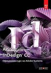 Adobe InDesign CC: Официален курс на Adobe Systems - книга