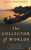 The collector of worlds - Iliya Troyanov -