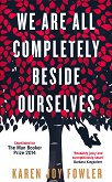 We are All Completely Beside Ourselves - Karen Joy Fowler -